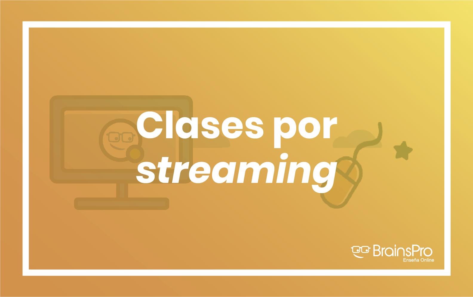 Clases por streaming