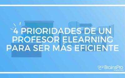 4 prioridades de un profesor elearning para ser más eficiente