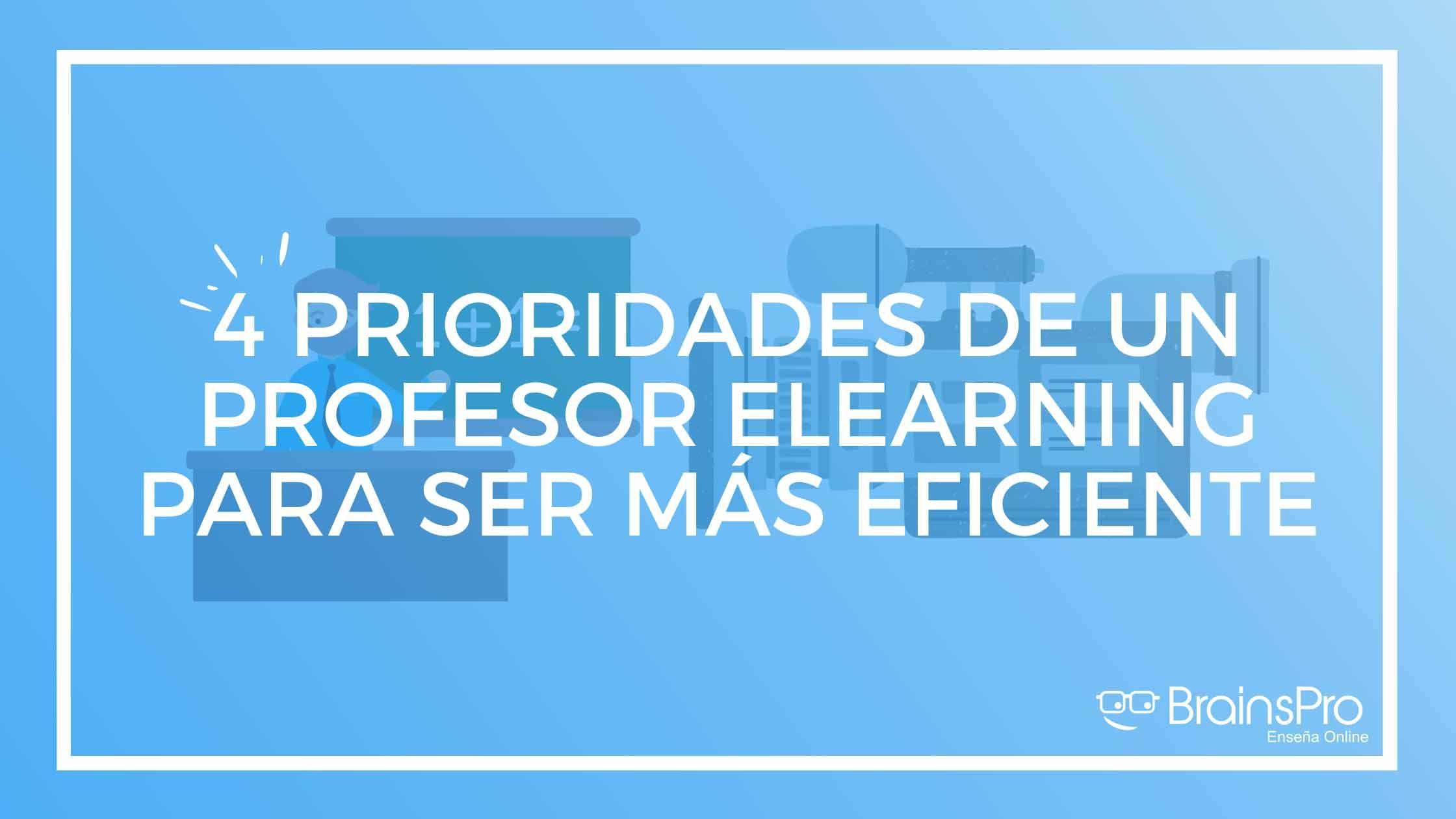 Cuáles son las prioridades de un profesor elearning