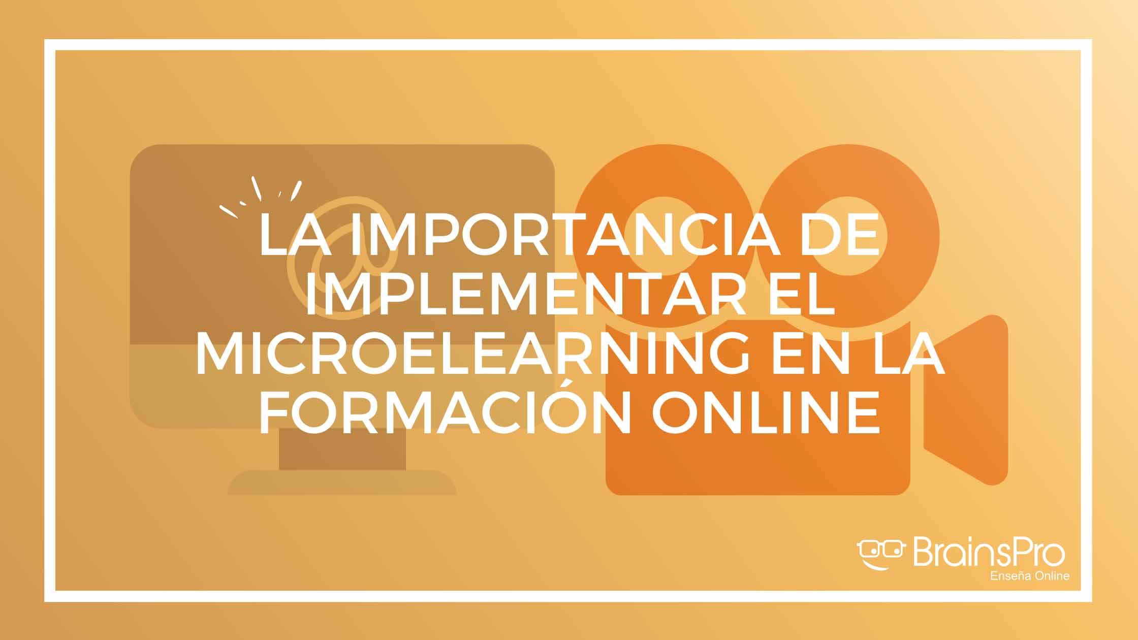 La importancia de implementar el microlearning en la formación online