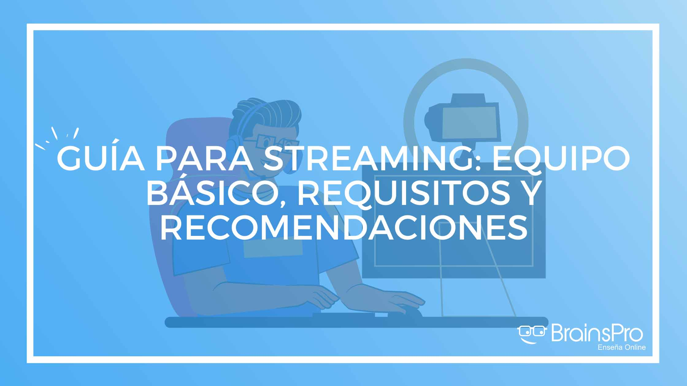 Guía para Streaming